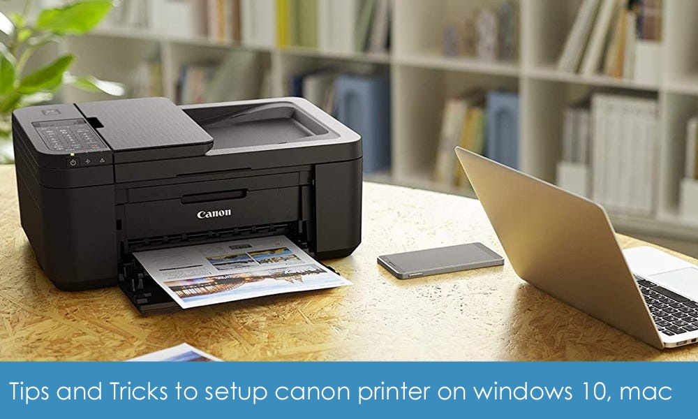 Tips and Tricks to setup canon printer