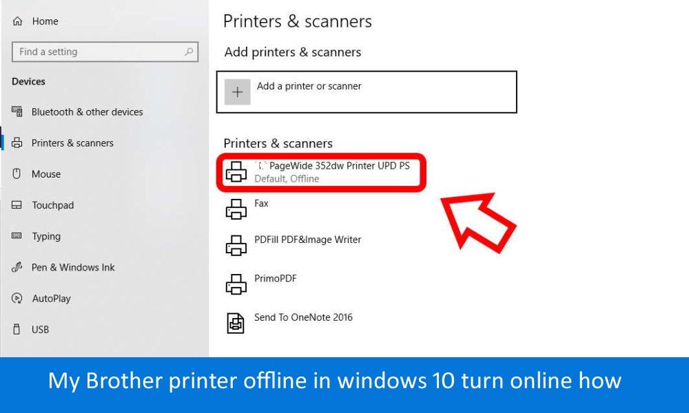 My Brother printer offline in windows 10 turn online how