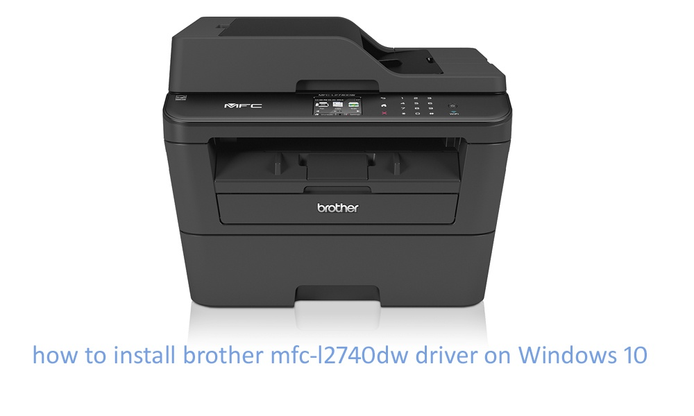 Brother mfc-l2740dw driver
