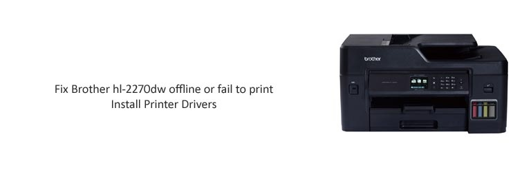 Fix Brother hl-2270dw offline or fail to print