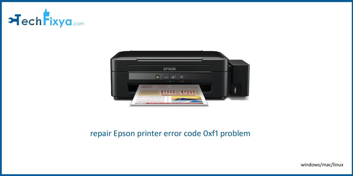 repair Epson printer error code 0xf1 problem