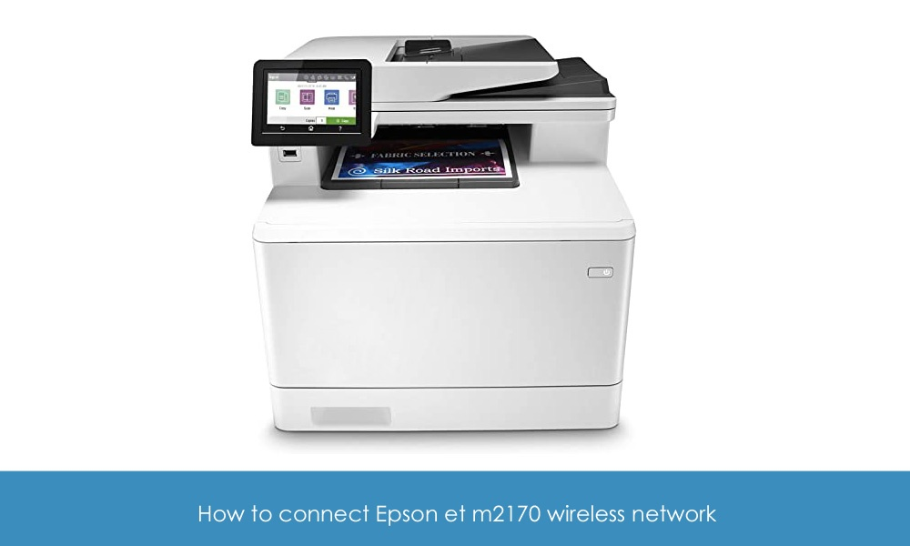 How to connect Epson et m2170 wireless network
