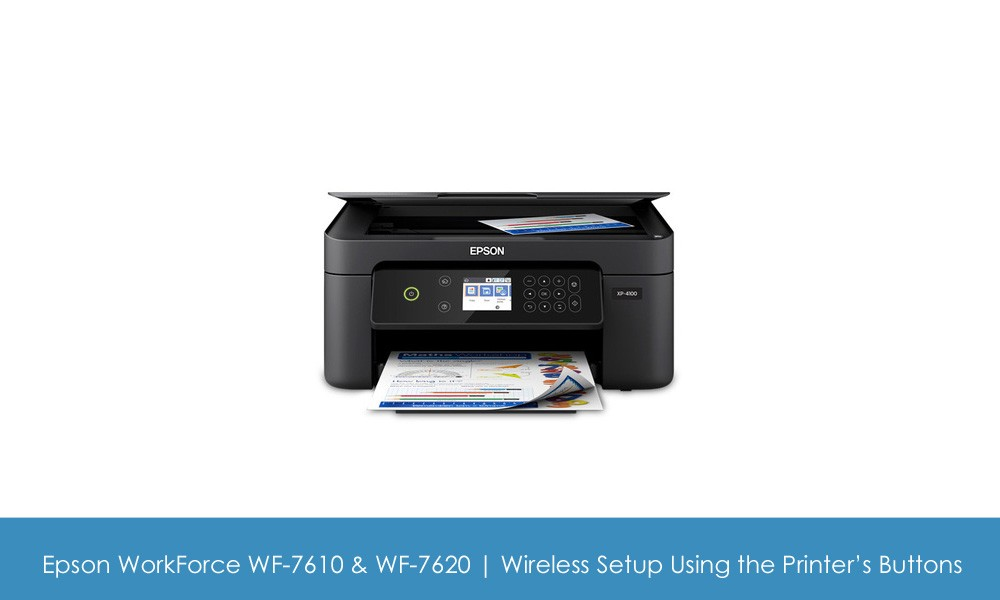 Tips and tricks to setup Epson wf-7610 on wireless network