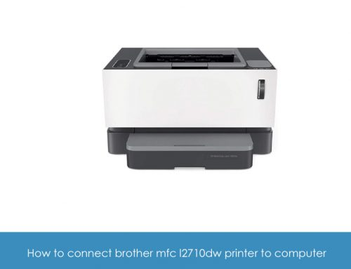 How to connect brother mfc l2710dw printer to computer